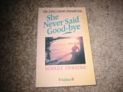 She Never Said Goodbye