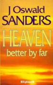 Heaven: Better by Far