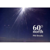 Phil Brooks: 60 North