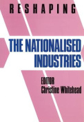 Reshaping the Nationalized Industries
