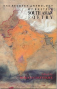 The Redbeck Anthology of British South Asian Poetry