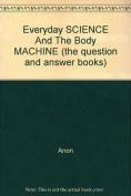 Everyday Science & the Body Machine