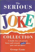 The Serious Joke Collection