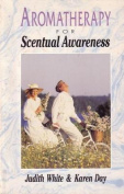 Aromatherapy - for Scentual Awareness