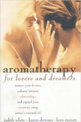 Aromatherapy for Lovers & Dreamers