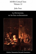 La Devineresse Ou Les Faux Enchantemens. By Jean Donneau De Vise and Thomas Corneille.