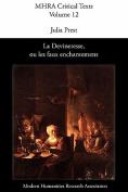 La Devineresse Ou Les Faux Enchantemens. By Jean Donneau De Vise and Thomas Corneille.