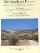 The Guadajoz Project: Andalucia in the First Millennium BC