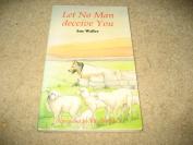 Let No Man Deceive You