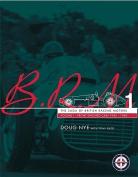 Brm - The Saga of British Racing Motors Vol. 1