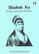 Elizabeth Fry - Quaker and Prison Reformer