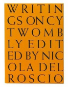 Cy Twombly: Writings on