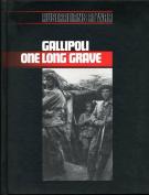 Gallipoli, One Long Grave