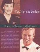 Pax, Slips and Dunlops