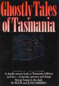 Ghostly Tales of Tasmania