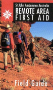 Remote Area First Aid - Field Guide