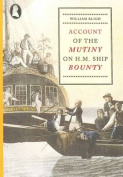 Account of the Mutiny on H.M. Ship Bounty