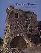 The Red Tower (Al-Burj Al Ahmar). Settlement in the Plain of Sharon at the Time of the Crusaders and Mamluk A.D. 1099-1516