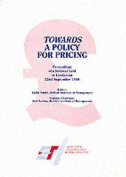 Towards a Policy for Pricing