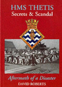 """HMS """"Thetis"""" - Secrets and Scandal - Aftermath of a Disaster"""