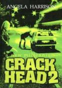Crackhead: v. 2