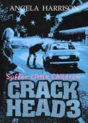 Crackhead: v. 3