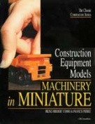 Construction Equipment Models - Machinery in Miniature