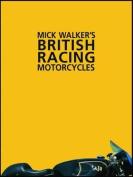 Mick Walker's British Racing Motorcycles