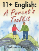 11+ English: A Parents Toolkit