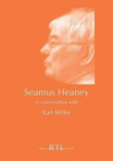 Seamus Heaney in Conversation with Karl Miller