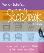 Wendy Baker's Compact Sketchbook of Blinds