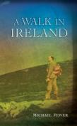 A Walk in Ireland