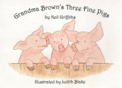Grandma Brown's Three Fine Pigs