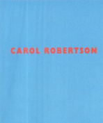 Carol Robertson: New Paintings