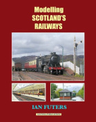 Modelling Scotland's Railways