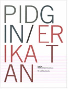PIDGIN Interupted Transmission/Erika Tan