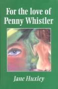 For the Love of Penny Whistler
