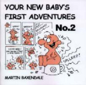 Your New Baby's First Adventures