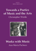 Towards a Poetics of Music and the Arts