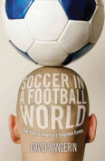 Soccer in a Football World