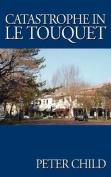 Catastrophe in Le Touquet