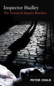Inspector Hadley, the Tavistock Square Murders