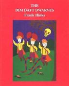 The Dim Daft Dwarves