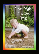 "Right to be ""Me"""