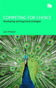 Competing for Choice
