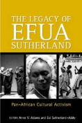 The Legacy Of Efua Sutherland