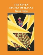 The Seven Stones of Iliana