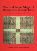 Practical Angel Magic of Dr John Dee's Enochian Tables