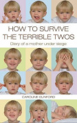 How to Survive the Terrible Twos