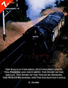 "7 Books in 1 - ""The Railway Children"", ""Five Children and It"", ""The Phoenix and the Carpet"", ""The Story of the Amulet"", ""The Story of the Treasure-Seekers"", ""The Would-Be-Goods""  and ""The Enchanted Castle"""